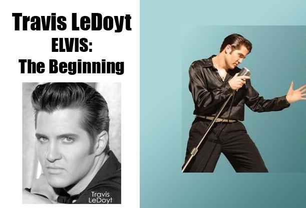 Travis LeDoyt ELVIS: The Beginning